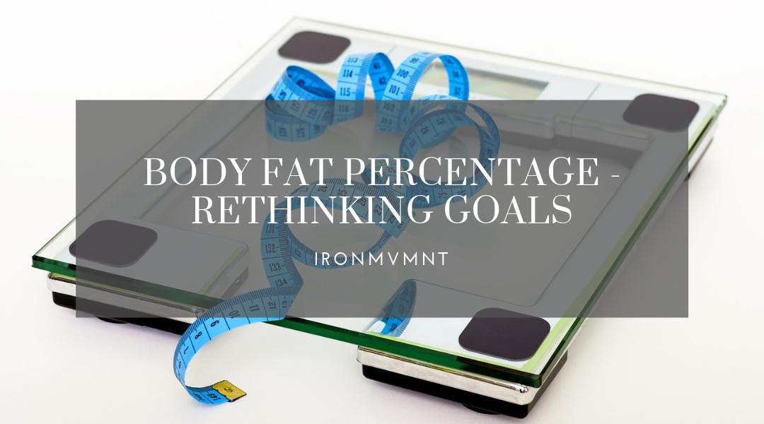 Body Fat Percentage – Rethinking Goals
